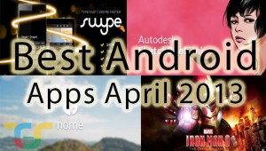 Best android apps April 2013