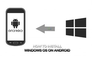 How to Install Windows OS on Android