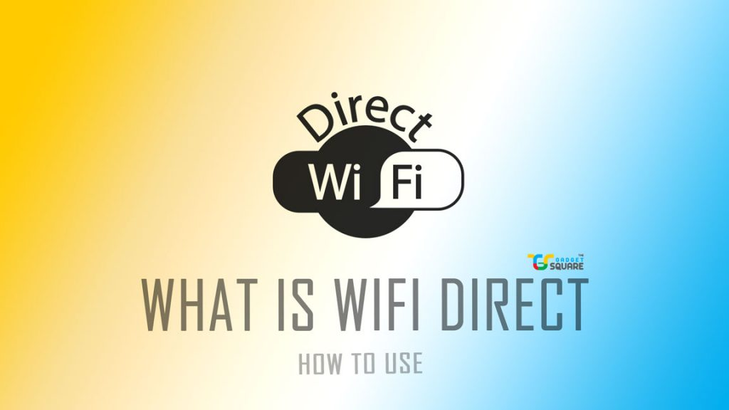 What is wifi Direct and how to use