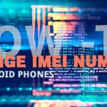 Change IMEI number on any Android Phone